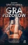 Gra pozorów by Joanna Opiat-Bojarska