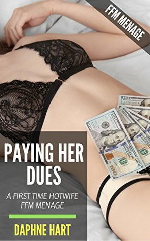 Paying her Dues: A First Time Hotwife FFM Menage