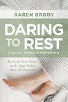 Daring to Rest: Reclaim Your Power with Yoga Nidra Rest Meditation
