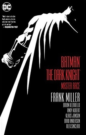 Batman: The Master Race (The Dark Knight Saga, #3)