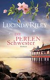 Die Perlenschwester by Lucinda Riley