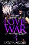 Love and War 3 by Latoya Nicole