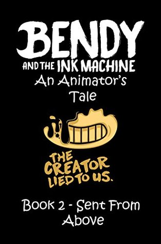 Bendy and the Ink Machine- An Animator's Tale: Book 1: Welcome to Joey Drew Studios! (Bendy and the
