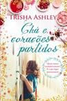Chá e Corações Partidos by Trisha Ashley