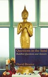 Questions in the Sand: Buddhist Questions and Answers