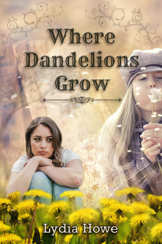 Where Dandelions Grow by Lydia Howe