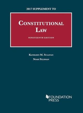 Constitutional Law, 2017 Supplement (University Casebook Series)