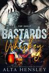 Bastards & Whiskey (TOP SHELF #1)