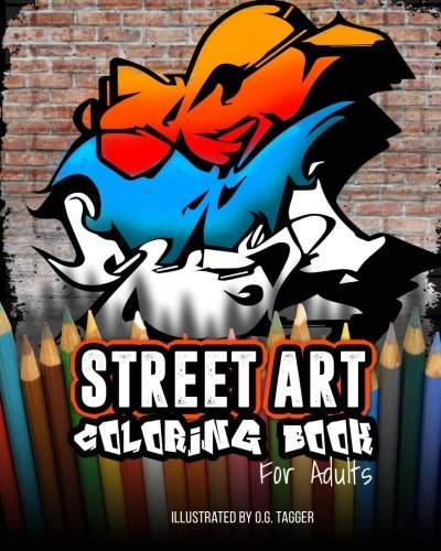 Street Art Coloring Book for Adults: 24 illustrated graffiti designs for adults