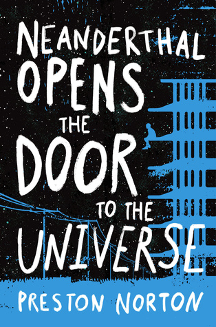 Neanderthal Opens the Door to the Universe  sc 1 st  Goodreads & Neanderthal Opens the Door to the Universe by Preston Norton