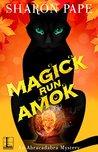 Magick Run Amok (An Abracadabra Mystery, #3)