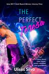 The Perfect Teresa by Ulises Silva