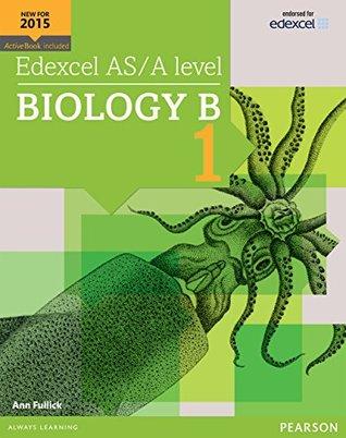 Edexcel AS/A level Biology B Student Book 1 (Edexcel GCE Science 2015)