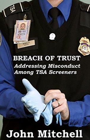 Breach of Trust: Addressing Misconduct Among TSA Screeners