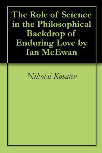 The Role of Science in the Philosophical Backdrop of Enduring Love by Ian McEwan