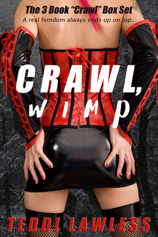 Crawl, Wimp: The Three Book Box Set