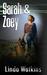 Sarah & Zoey, A Novella by Linda  Watkins