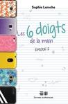 Les 6 doigts de la main, épisode 2 by Sophie Laroche