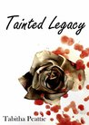 Tainted Legacy by Tabitha Peattie
