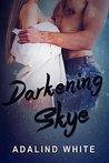 Darkening Skye (Under Covers Book 1)
