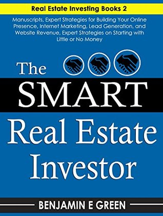 The Smart Real Estate Investor: Real Estate Book Bundle 2 Manuscripts Expert Strategies on Real Estate Investing, Starting with Little or No Money, Proven Methods for Investing in Real Estate