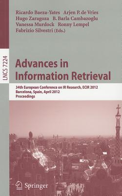 Advances in Information Retrieval. 34th European Conference on IR Research, ECIR 2012, Barcelona, Spain, April 1-5, 2012, Proceedings