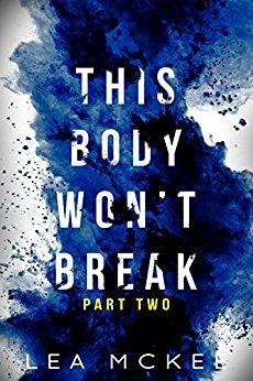 This Body Won't Break: Part 2 (O-Negative, #1.2)