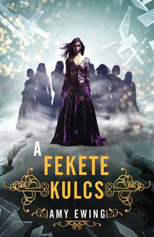 A fekete kulcs by Amy Ewing