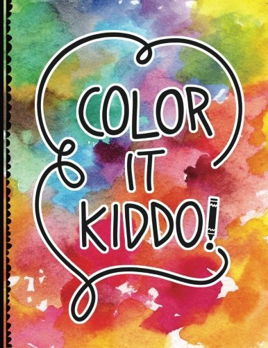 Color It Kiddo!: a hand-drawn coloring book