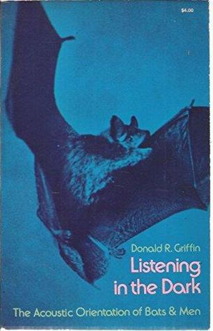Listening in the Dark: The Acoustic Orientation of Bats and Men
