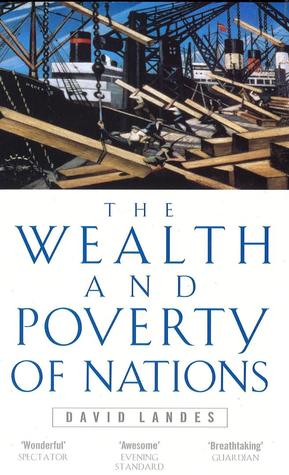 The Wealth and Poverty of Nations by David S. Landes