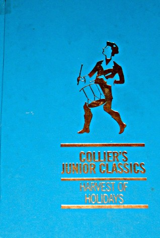 Harvest of Holidays (Collier's Junior Classics: The Young Folks Shelf of Books, Volume 6)