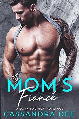 My Mom's Fiance by Cassandra Dee