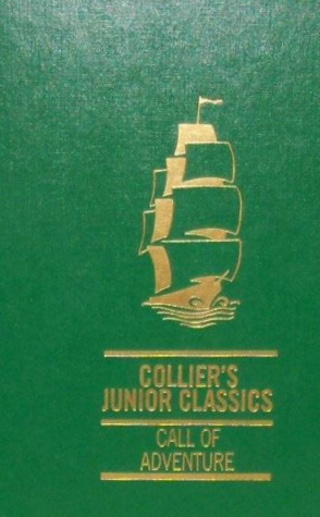 Call Of Adventure (Collier's Junior Classics: The Young Folks Shelf of Books, Volume 9)
