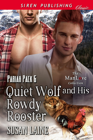 Quiet Wolf and His Rowdy Rooster (Pariah Pack, #6)