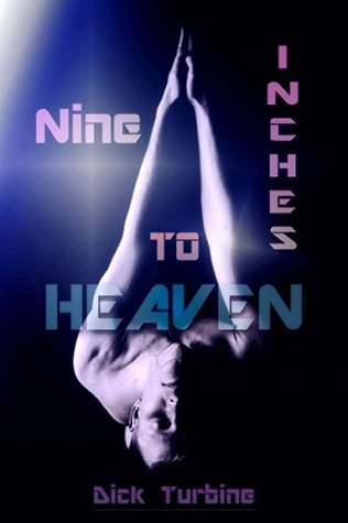 Short Story Review: Nine Inches To Heaven by Dick Turbine