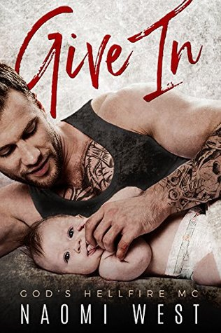 GIVE IN God's Hellfire MC by Naomi West