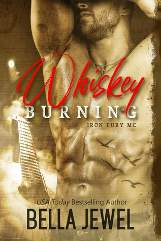 Whiskey Burning (Iron Fury MC, #1)