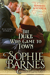 The Duke Who Came To Town (The Honorable Scoundrels, #3) by Sophie Barnes