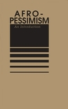 Afro-Pessimism: An Introduction