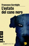 L'estate del cane nero by Francesco Carofiglio