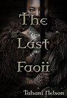 The Last Faoii by Tahani Nelson