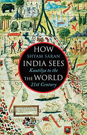 How India Sees The World by Shyam Saran