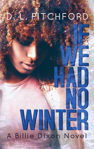If We Had No Winter (Billie Dixon, #1)