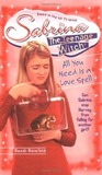 All You Need Is a Love Spell (Sabrina the Teenage Witch, #7)