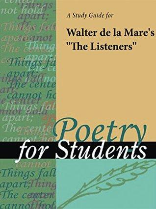 """A Study Guide for Walter de la Mare's """"The Listeners"""""""