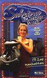 I'll Zap Manhattan (Sabrina the Teenage Witch, #18)