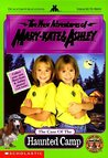 The Case of the Haunted Camp (The New Adventures of Mary-Kate and Ashley, #4)