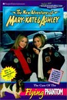 The Case of the Flying Phantom (The New Adventures of Mary-Kate & Ashley, #18)