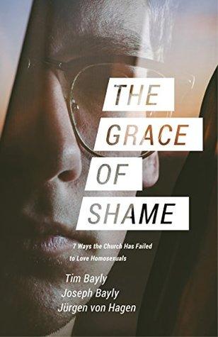 The Grace of Shame by Tim Bayly
